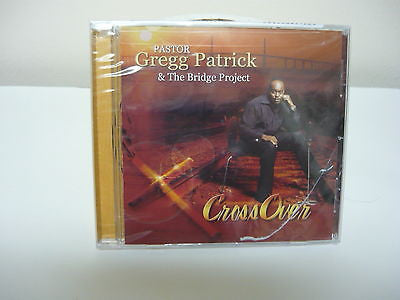 Crossover by Pastor Gregg Patrick & the Bridge Project (CD) Brand New! Gospel