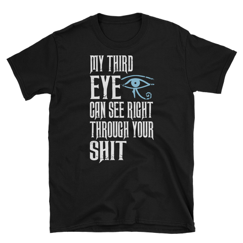 My Third Eye See's Through Your Shit!