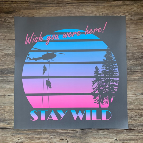 STAY WILD - POSTER