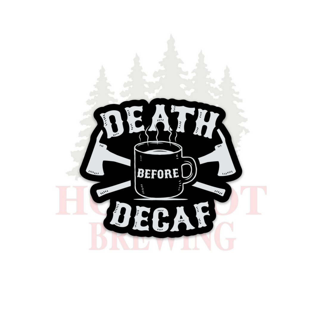 DEATH BEFORE DECAF - STICKER