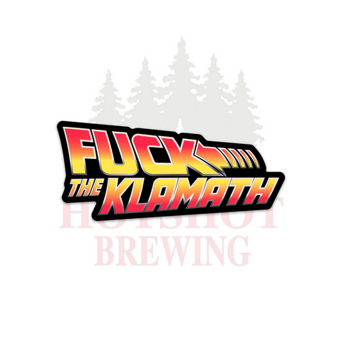 F*CK THE KLAMATH - STICKER