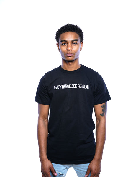 Everything Else Is Regular Tee (Black)