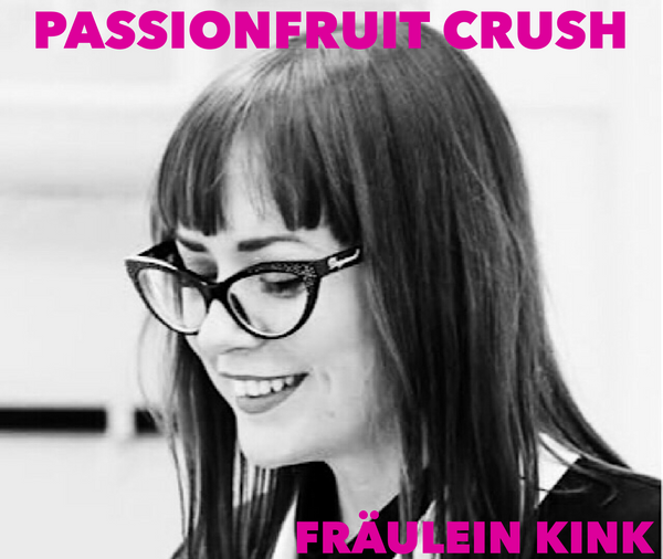 PASSIONFRUIT CRUSH: MISS NICOLE of Fräulein Kink