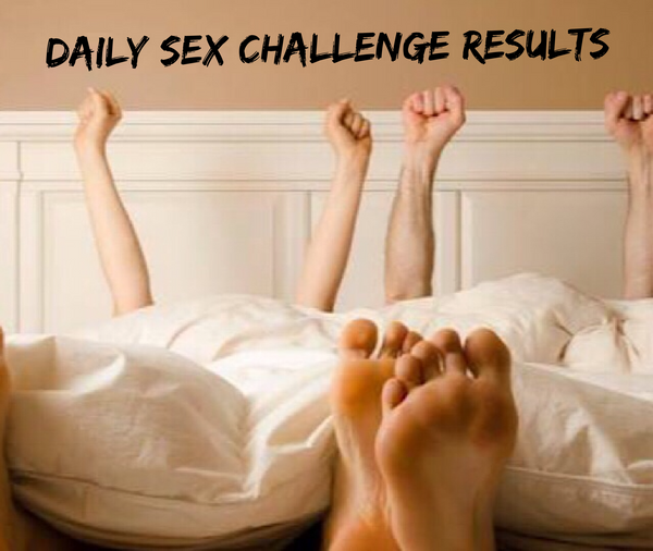 RESULTS! Daily Sex Challenge (Week 3)