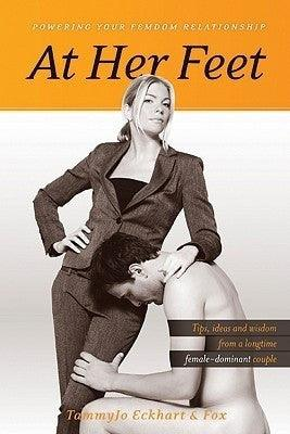At Her Feet: Powering Your Femdom Relationship