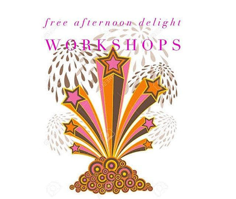 1st July 2017: Free Afternoon Delight Workshops - ALL WELCOME