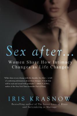 Sex After....: Women Share How Intimacy Changes as Life Changes