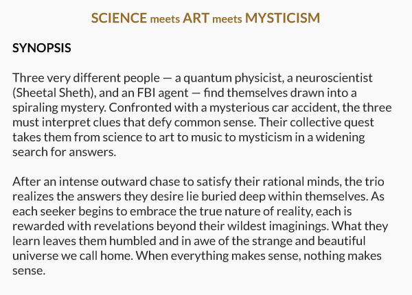 Science meets Art meets Mysticism. Film's Synopsis.