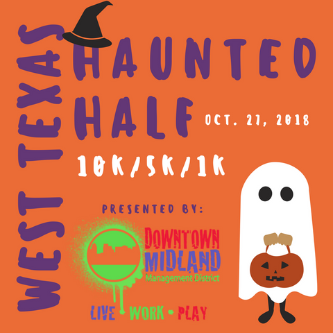 DOWNTOWN MIDLAND MGT. DISTRICT'S WEST TEXAS HAUNTED HALF - OCT. 27