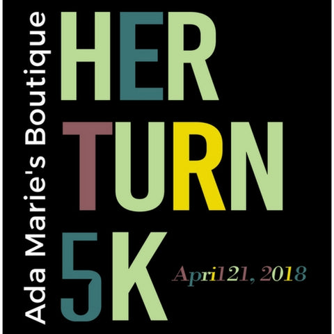 ADA MARIE'S BOUTIQUE HER TURN 5K - APRIL 21