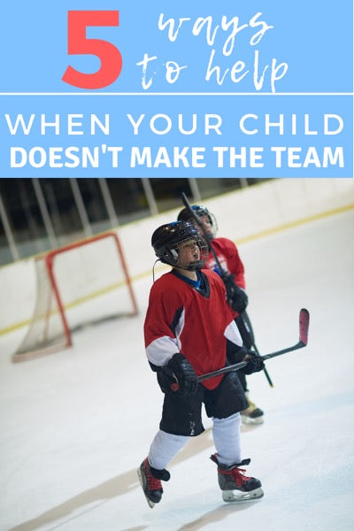 Five Ways to Help When Your Child Doesn't Make the Team