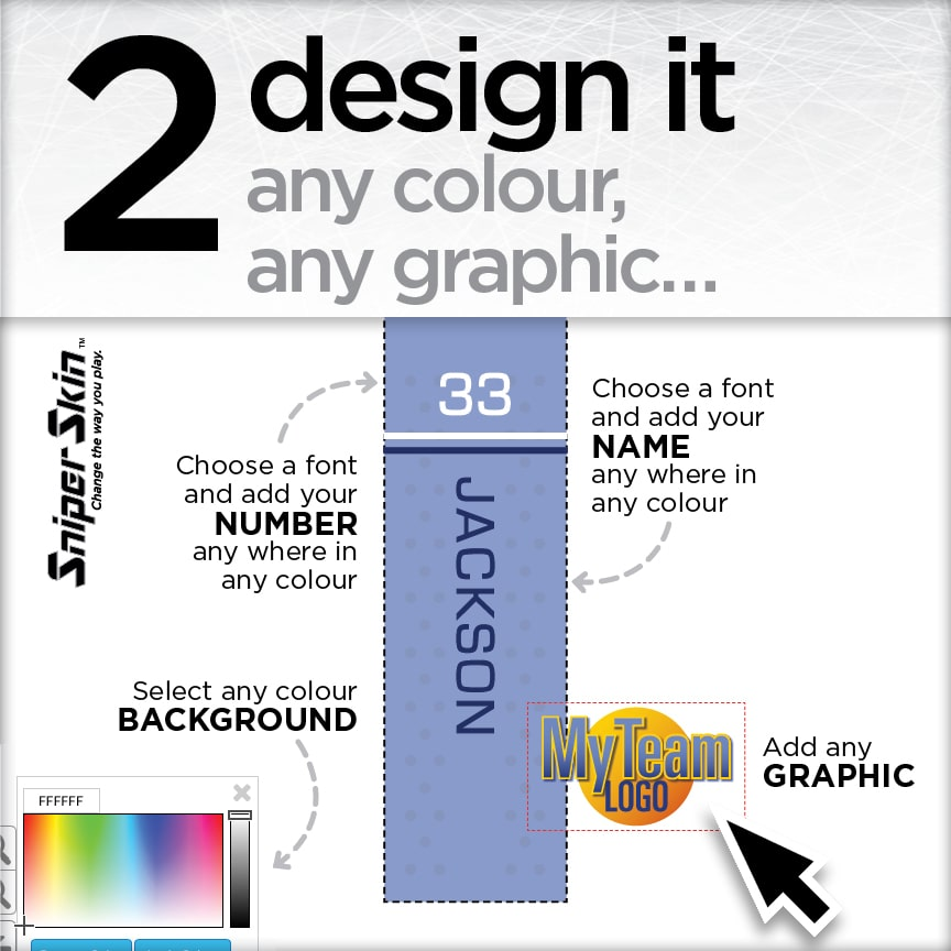 Design it any colour, any graphic