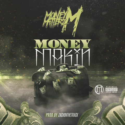 "Download ""Money Makin"" by Money Matterz M. (@moneymatterz_m)"