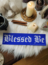 "Load image into Gallery viewer, ""Blessed Be"" Bumper Sticker"
