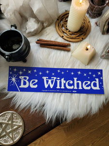 """Be Witched"" Bumper Sticker"