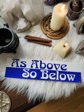 "Load image into Gallery viewer, ""As Above So Below"" Bumper Sticker"