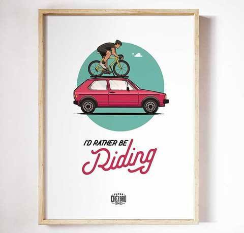 """I'd Rather Be Riding"" Poster - Super Chez Bro"