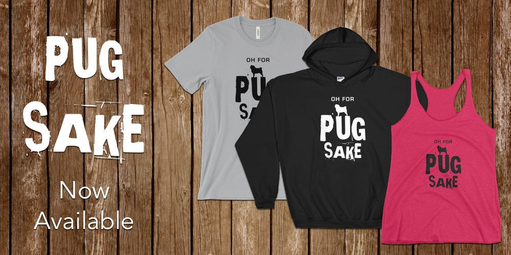Oh For Pug Sake Range now available