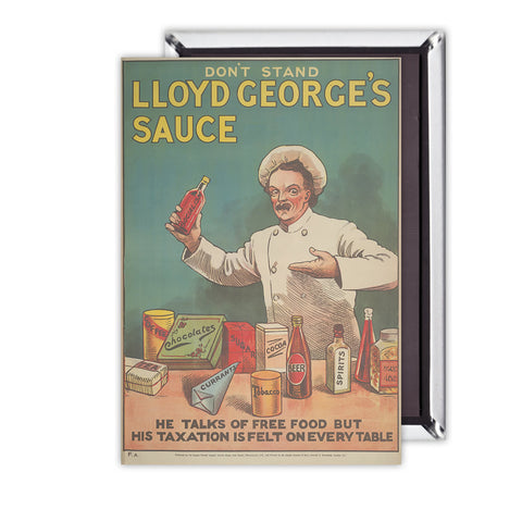 Don't Stand in Lloyd George's Sauce Magnet