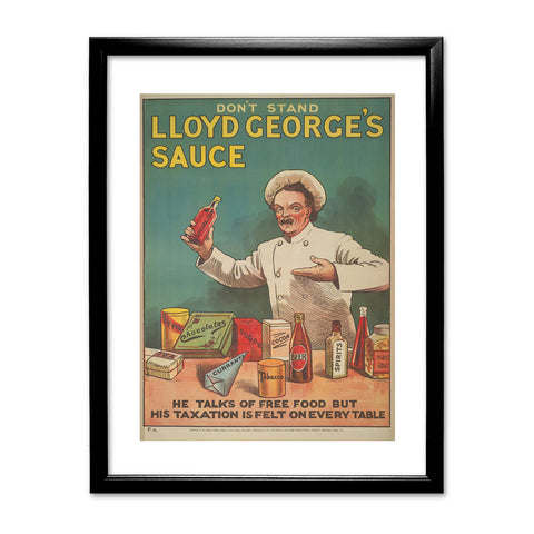 Don't Stand in Lloyd George's Sauce Black Framed Print