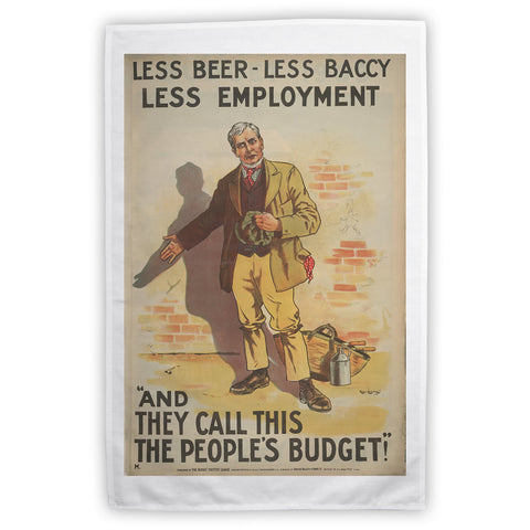 Less beer, less baccy, less employment Tea Towel