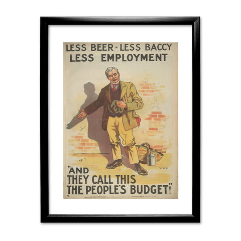 Less beer, less baccy, less employment Black Framed Print