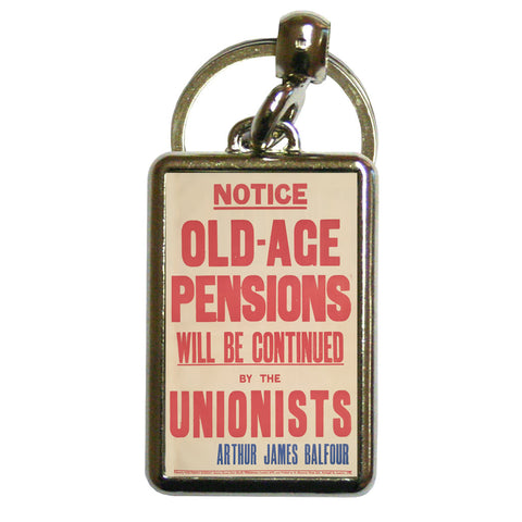 Old-age pensions will be continued by the Unionists Metal Keyring