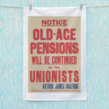 Old-age pensions will be continued by the Unionists Tea Towel (Lifestyle)