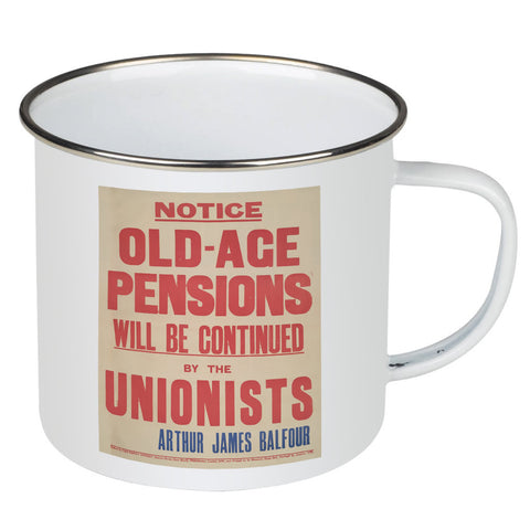 Old-age pensions will be continued by the Unionists Enamel Mug