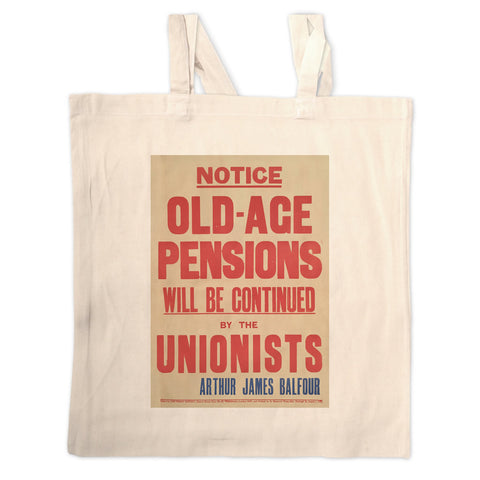 Old-age pensions will be continued by the Unionists Long Handled Tote Bag