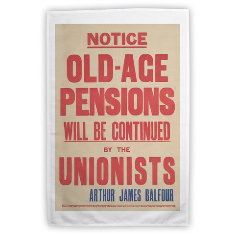 Old-age pensions will be continued by the Unionists Tea Towel
