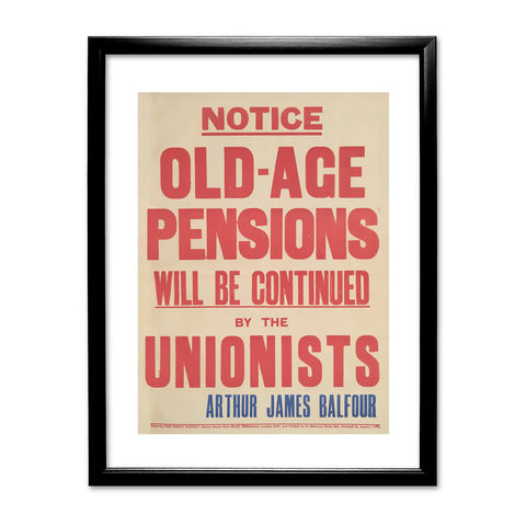 Old-age pensions will be continued by the Unionists Black Framed Print