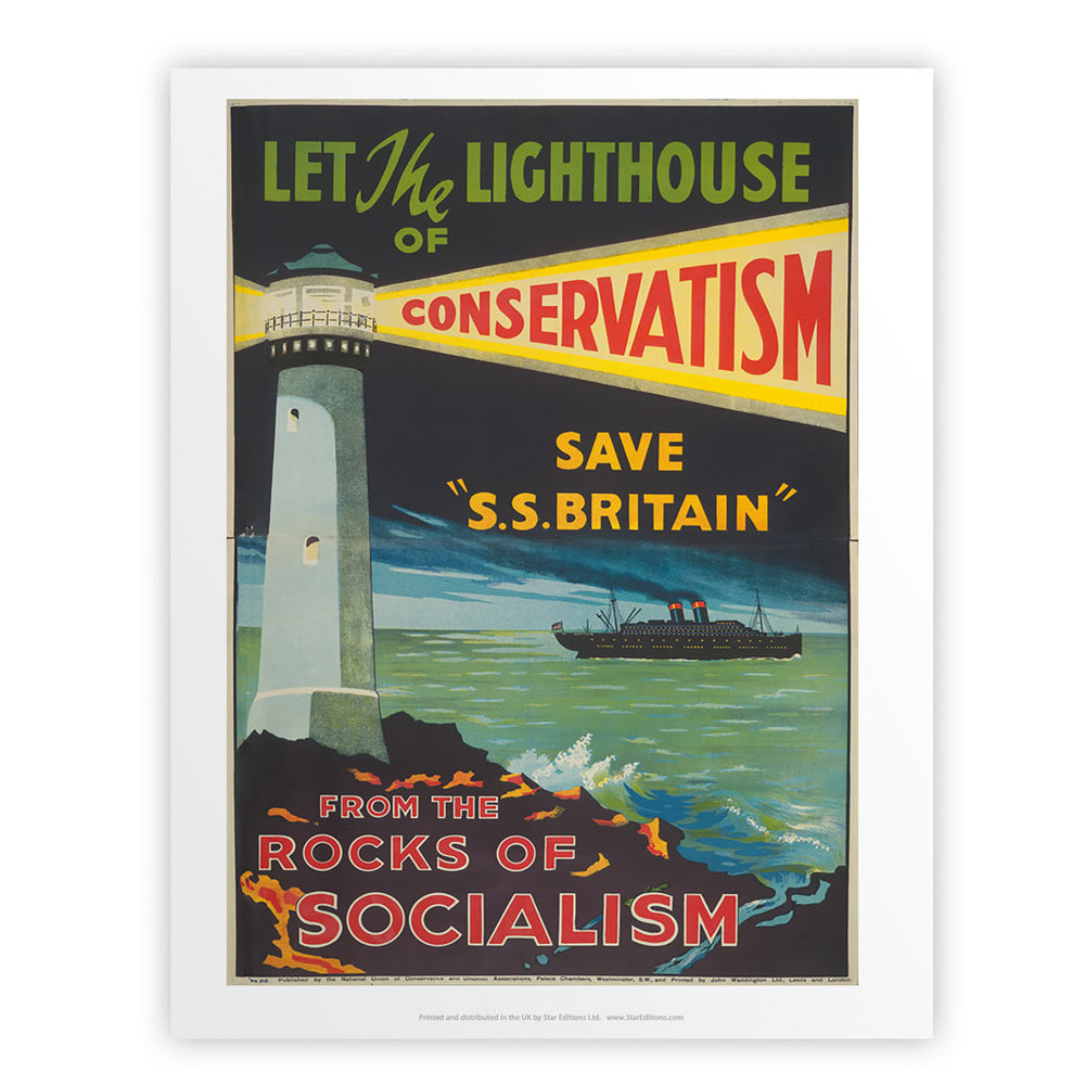 Let the lighthouse of Conservatism save 'SS Great Britain' from the rocks of Socialism Art Print