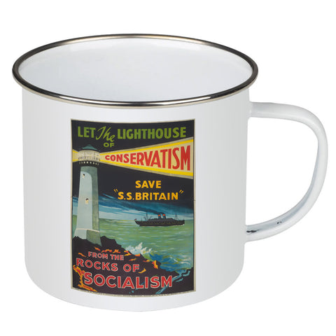 Let the lighthouse of Conservatism save 'SS Great Britain' from the rocks of Socialism Enamel Mug