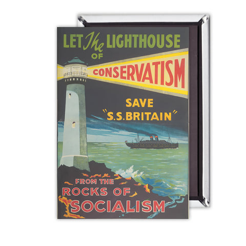 Let the lighthouse of Conservatism save 'SS Great Britain' from the rocks of Socialism Magnet
