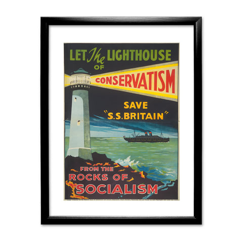 Let the lighthouse of Conservatism save 'SS Great Britain' from the rocks of Socialism Black Framed Print