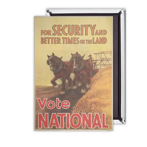 For security and better times on the land, vote National Magnet
