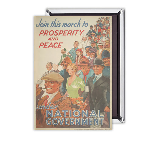 Join this march to prosperity and peace under National Government Magnet