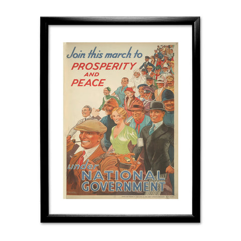 Join this march to prosperity and peace under National Government Black Framed Print