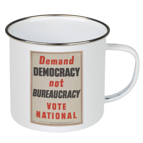 Demand democracy not bureaucracy Enamel Mug