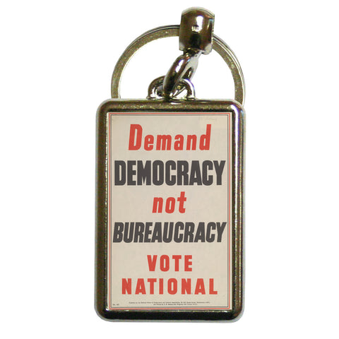 Demand democracy not bureaucracy Metal Keyring