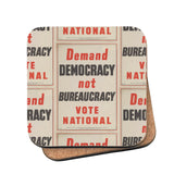 Demand democracy not bureaucracy Cork Coaster