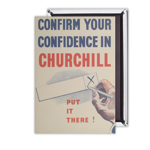 Confirm your confidence in Churchill! Vote National Magnet