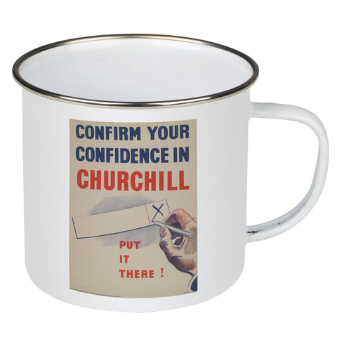 Confirm your confidence in Churchill! Vote National Enamel Mug