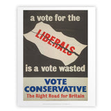 A vote for the Liberals is a vote wasted Art Print