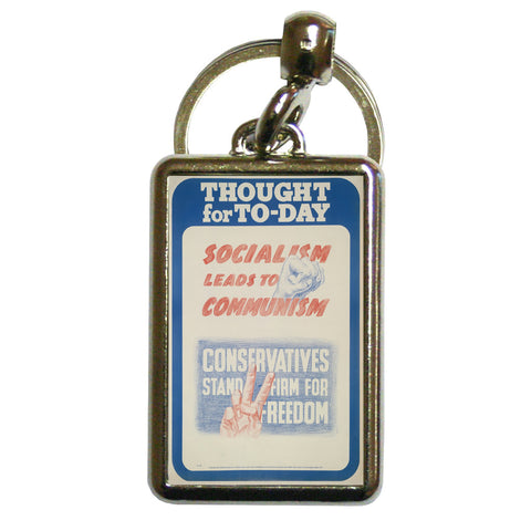 Thought for today: Socialism leads to Communism Metal Keyring