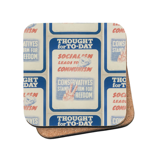 Thought for today: Socialism leads to Communism Cork Coaster