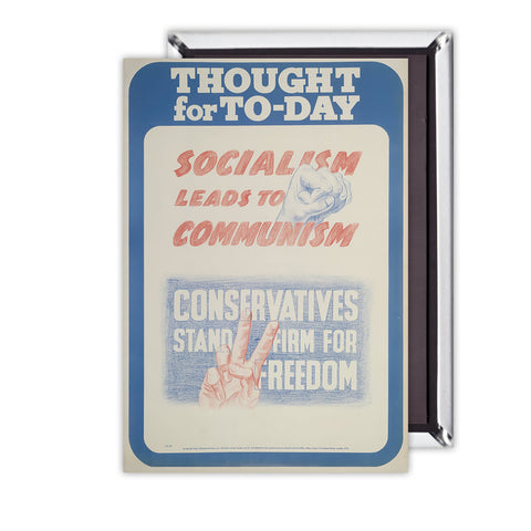 Thought for today: Socialism leads to Communism Magnet