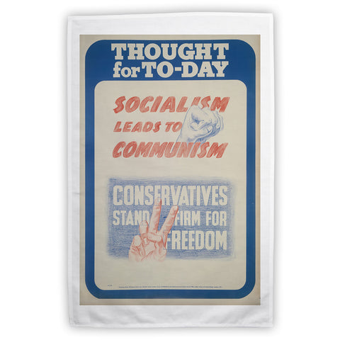 Thought for today: Socialism leads to Communism Tea Towel