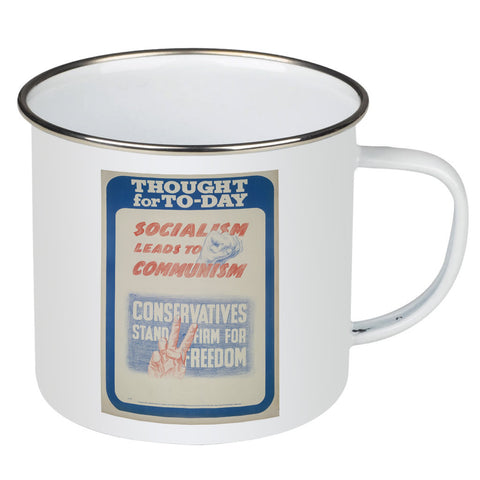 Thought for today: Socialism leads to Communism Enamel Mug